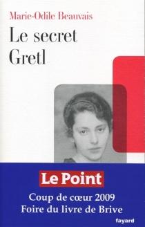 Le secret Gretl - Marie-OdileBeauvais