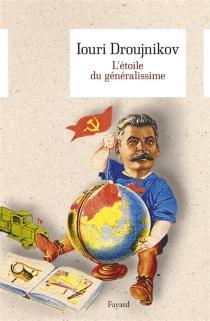 L'étoile du généralissime - Iouri IlitchDroujnikov
