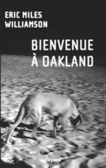 Bienvenue à Oakland - Eric Miles Williamson