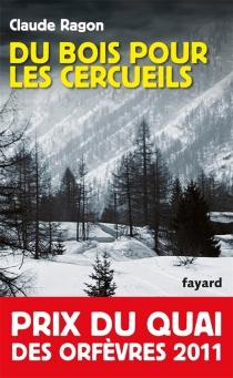 Du bois pour les cercueils - ClaudeRagon