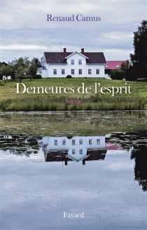 Demeures de l'esprit - RenaudCamus