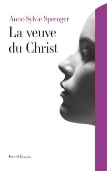 La veuve du Christ - Anne-SylvieSprenger
