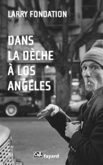 Dans la dèche à Los Angeles - Larry Fondation