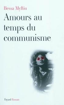 Amours au temps du communisme - BessaMyftiu