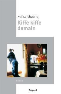 Kiffe kiffe demain - FaïzaGuène