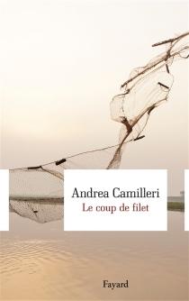 Le coup de filet - AndreaCamilleri
