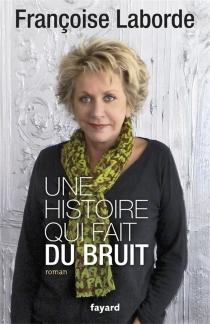 Une histoire qui fait du bruit - FrançoiseLaborde