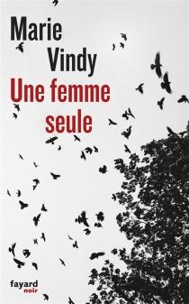 Une femme seule - MarieVindy