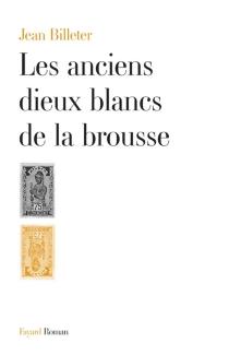 Les anciens dieux blancs de la brousse - JeanBilleter