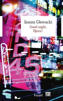 Good night, Djerzi ! - Janusz Glowacki