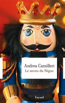 Le neveu du Négus - AndreaCamilleri