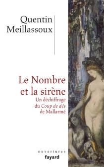 Le nombre et la sirène : un déchiffrage du Coup de dés de Mallarmé - QuentinMeillassoux