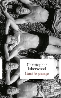 L'ami de passage - ChristopherIsherwood
