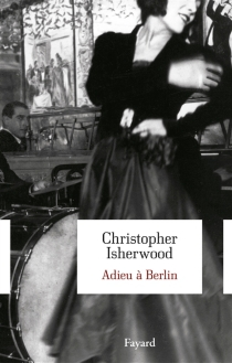 Adieu à Berlin - Christopher Isherwood