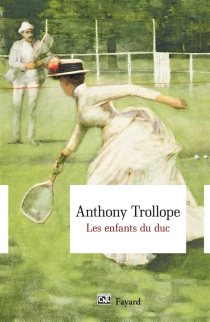 Les enfants du duc - AnthonyTrollope