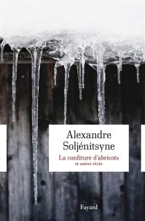 La confiture d'abricots : et autres récits en deux parties - AlexandreSoljénitsyne