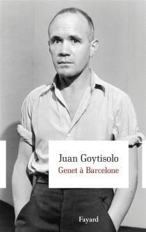 Genet à Barcelone - JuanGoytisolo