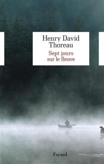 Sept jours sur le fleuve - Henry DavidThoreau