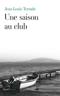 Une saison au club - Jean-LouisTerrade