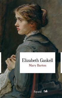 Mary Barton : chronique de Manchester - ElizabethGaskell