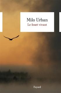 Le fouet vivant - MiloUrban