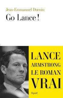 Go Lance ! - Jean-EmmanuelDucoin