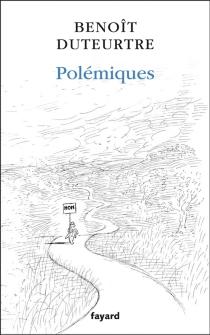 Polémiques - BenoîtDuteurtre
