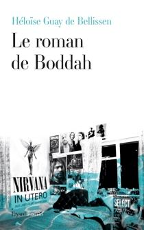 Le roman de Boddah - HéloïseGuay de Bellissen