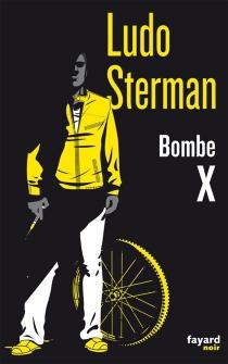 Bombe X : une enquête de Julian Milner - LudoSterman