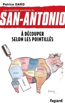 Les nouvelles aventures de San-Antonio - PatriceDard