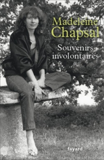 Souvenirs involontaires - Madeleine Chapsal