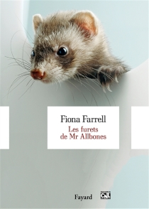Les furets de Mr Allbones : roman historique, pastoral, satirique et scientifique : avec mustélidés - FionaFarrell