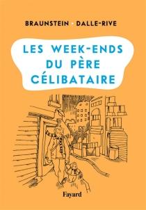 Les week-ends du père célibataire - JacquesBraunstein