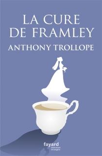 La cure de Framley - AnthonyTrollope