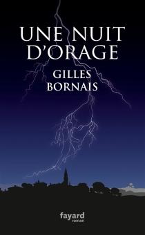 Une nuit d'orage - GillesBornais