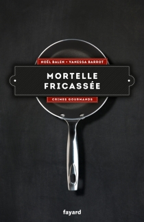 Crimes gourmands - NoëlBalen