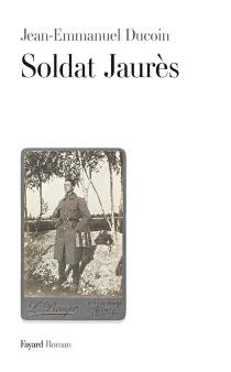 Soldat Jaurès - Jean-EmmanuelDucoin