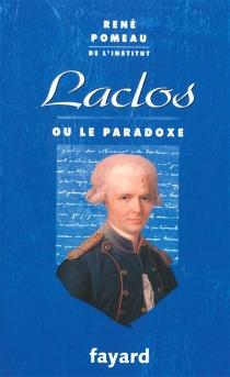 Laclos ou Le paradoxe - RenéPomeau