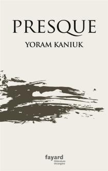 Presque - YoramKaniuk