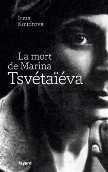 La mort de Marina Tsvétaïéva - Irma ViktorovnaKudrova