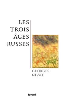 Les trois âges russes - GeorgesNivat