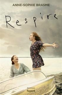 Respire - Anne-SophieBrasme