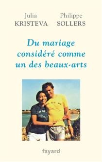 Du mariage considéré comme un des beaux-arts - JuliaKristeva
