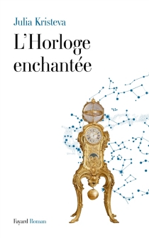 L'horloge enchantée - JuliaKristeva
