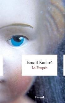 La poupée : récit - IsmailKadare