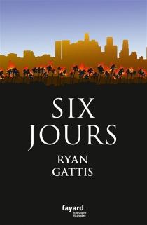 Six jours - RyanGattis