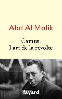 Camus, l'art de la révolte - Abd al Malik