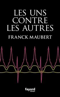Les uns contre les autres - FranckMaubert