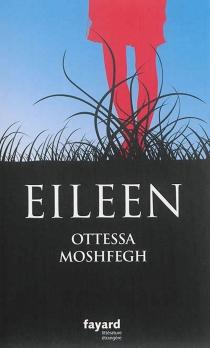 Eileen - OttessaMoshfegh