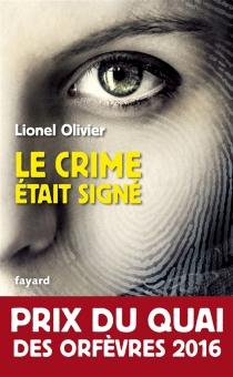 Le crime était signé - LionelOlivier